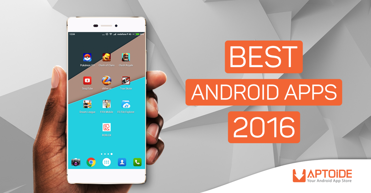 Top 10 Android Apps Of 2016 On Aptoide